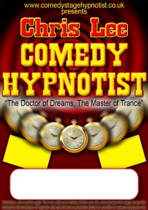 Chris Lee Comedy Stage Hypnotist Show Poster (c) Trance Promotions 2015